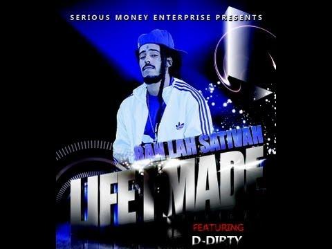 """Rah Lah Sativah """"Life I Made"""" /feat. D-Dirty"""