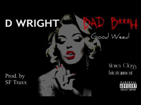Bad Bitch Good Weed prod. by SF Traxx