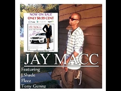 Jay Macc- Miss Independent (official video) feat. J.Shade + Fleez+Tony Gunnz