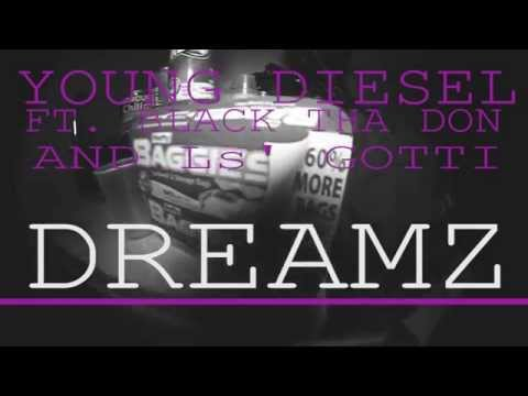 "YOUNG DIESEL FT. BLACK THA DON & Ls' GOTTI ""DREAMZ"""