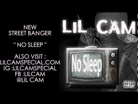 LIL CAM - NO SLEEP
