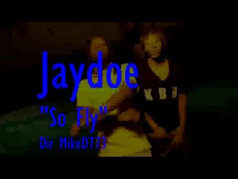 Jaydoe - So Fly (PREVIEW)   Dir @MikeD773