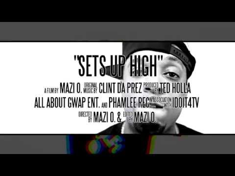 SETS UP HIGH CLINT DA PREZ DIRECTED BY MAZI O