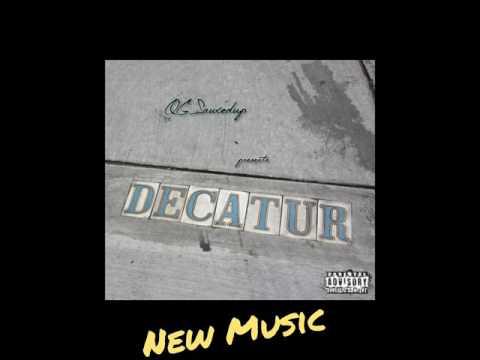 Decatur - OGSauxedup (dirty version)