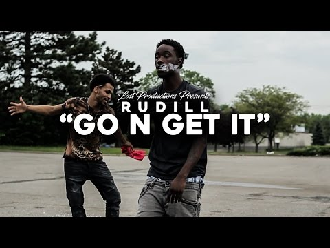 """Rudill - """"Go N Get It"""" (Official Video) 