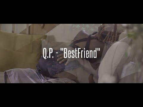 """Q.P. - """"BestFriend"""" (Official Video) Dir by @4ORTY8IEGHT"""