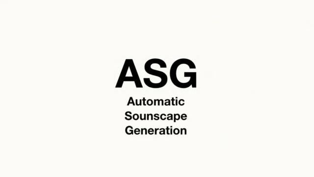 ASG (Automatic Soundscape Generation) Presentation