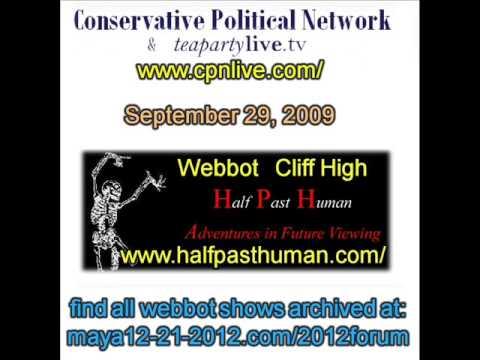 1/7 Webbot Cliff High Special Presentation on CPN 9/29/09