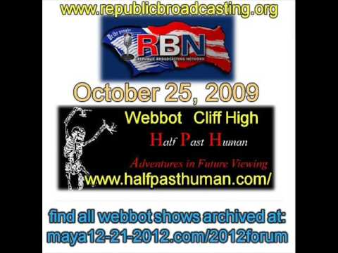 NEW 1/6  Webbot Cliff High on RBN October 25, 2009