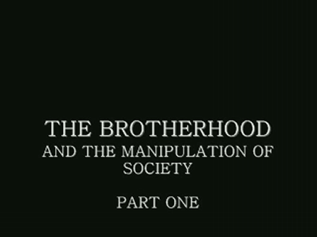 THE BROTHERHOOD AND THE MANIPULATION OF SOCIETY Part 1 Introduction & The Main Manipulating Groups
