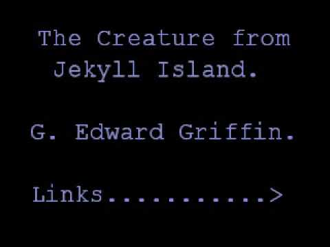 The Creature from Jekyll Island, G Edward Griffin