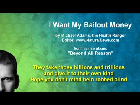 I Want My Bailout Money - by Mike Adams