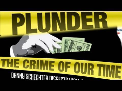 MORTGAGE FORECLOSURES CRIMINAL BANKERS STEAL LIVES HOMES DIGNITY - PLUNDER: THE CRIME OF OUR TIME