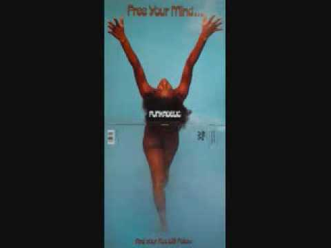 FREE YOUR MIND AND YOUR ASS WILL FOLLOW - FUNKADELIC (1970)