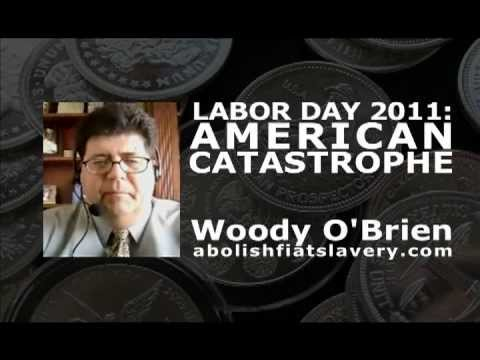 Labor Day 2011: AMERICAN CATASTROPHE - Part 1 of 2