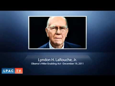 LaRouchePAC Lyndon LaRouche · Obama's Hitler Enabling Act December 19, 2011