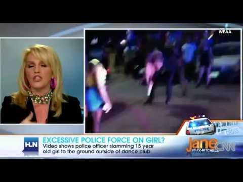 Police Assault 15 Year Old Girl In Arlington, TX