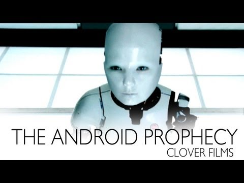 The Android Prophecy - 60 minute Documentary Trailer