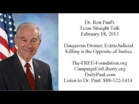 Ron Paul's Texas Straight Talk : On Drones: Extra-Judicial Killing is the Opposite of Justice