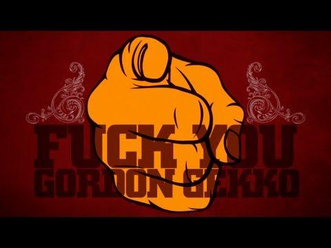 Fuck You Gordon Gekko