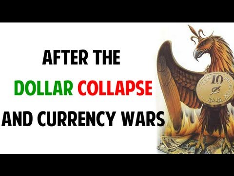After The DOLLAR CoLLaPSe And Currency WARS