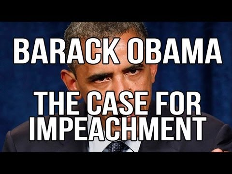 Barack Obama The Case for Impeachment [SCG News 5.15.2013]