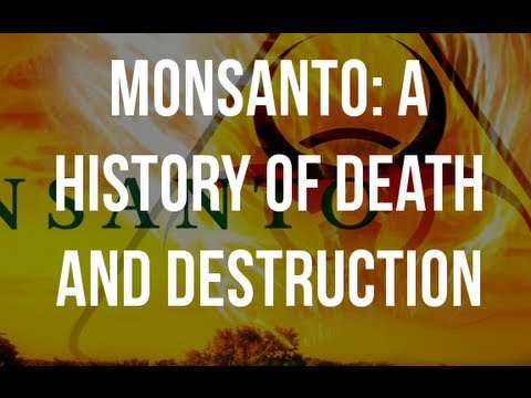 Monsanto's History of Death and Destruction