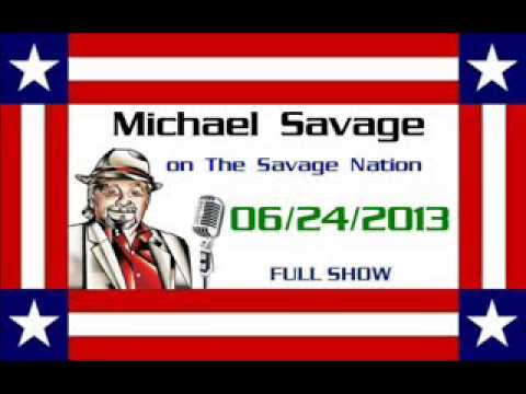 The Savage Nation - June 24 2013 FULL SHOW