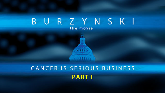 Burzynski: Cancer Is Serious Business, Part I