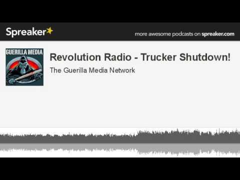 Revolution Radio - Trucker Shutdown! (made with Spreaker)
