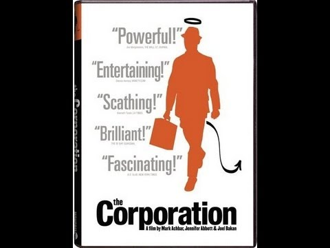 The Corporation : The Pathological Pursuit of Profit and Power