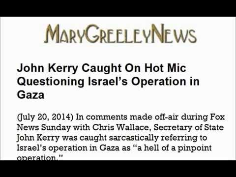 "John Kerry Caught On ""Hot Mic"" Questioning Israel's Operation in Gaza"