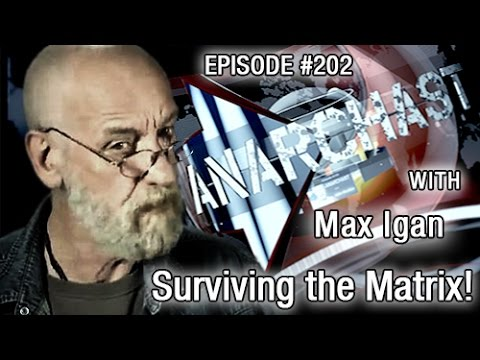Anarchast Ep. 202 Max Igan: Surviving the Matrix!