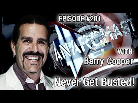 Anarchast Ep. 201 Barry Cooper: Never Get Busted!