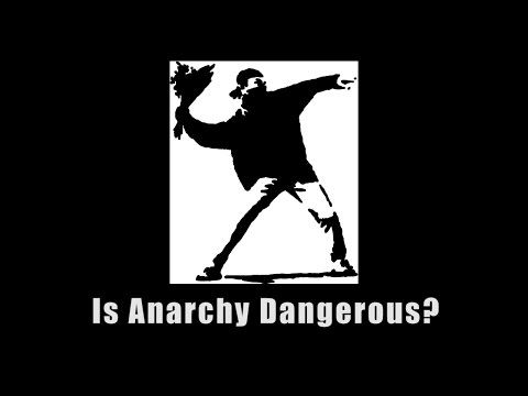 Is Anarchy Dangerous?