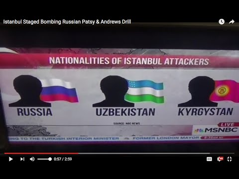 Istanbul Staged Bombing Russian Patsy & Andrews Drill