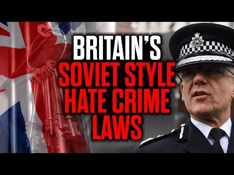 Britain's Soviet Style Hate Crime Laws