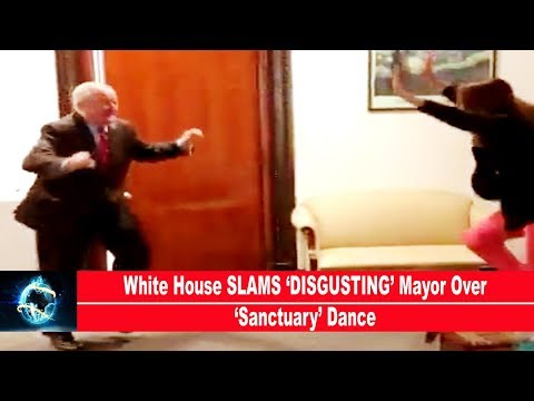 White House SLAMS 'DISGUSTING' Mayor Over 'Sanctuary' Dance(VIDEO)!!!