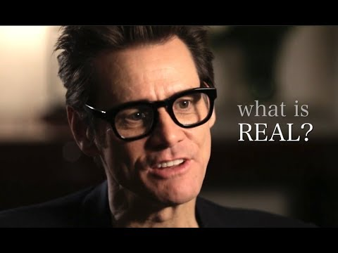 What really exists - Jim Carrey