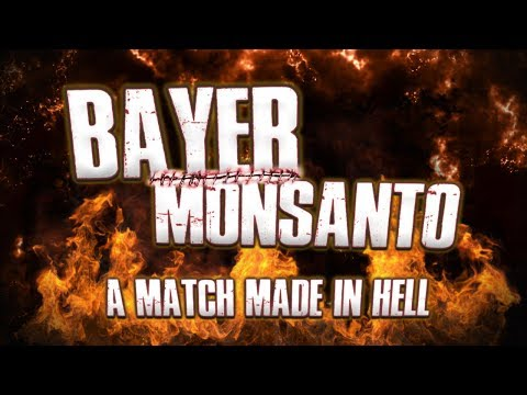 Bayer + Monsanto = A Match Made in Hell