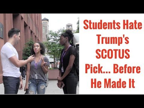 Students Hate Trump's SCOTUS Pick... Don't Realize He Hasn't Made It Yet