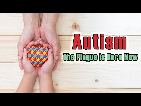 Autism   The Plague is Here Now