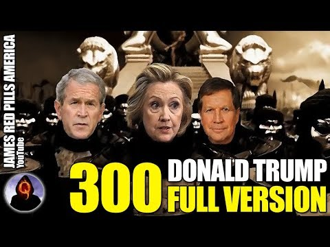 TRULY EPIC!!  Killing The Deep State: 300 Style - Starring Donald Trump: Full Version