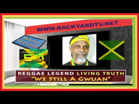 Living Truth, We Still A Gwuan - Jamaica 50