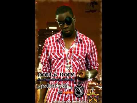 DOLLA KOIN NEW SINGLE THE GYAL DEM MAN ON THE GHANA STEP RIDDIM