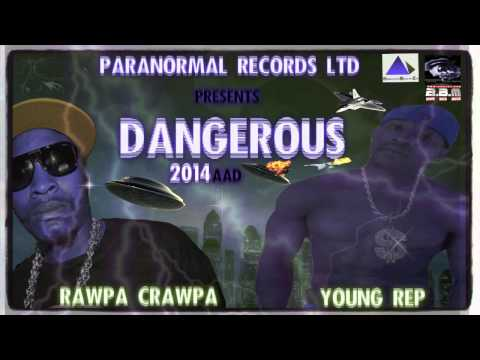 DANGEROUS,  YOUNG REP ft RAWPA CRAWPA (PARANORMAL) Youngrep