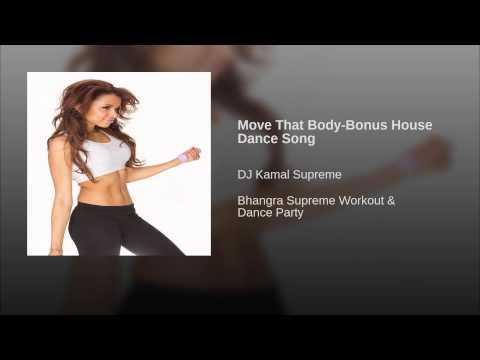 Move That Body-Bonus House Dance Song