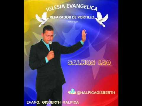 SALMOS 100  Evang. Gisberth Malpica