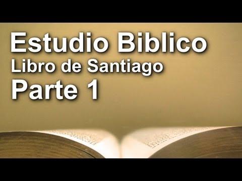 Estudiando La Biblia | Libro de Santiago - Parte 1