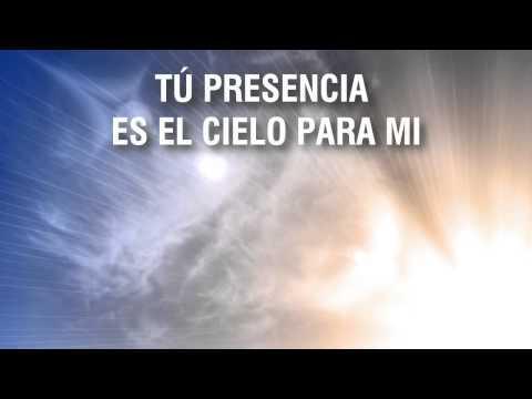 Tu presencia es el cielo - Letra (Español) Israel Houghton